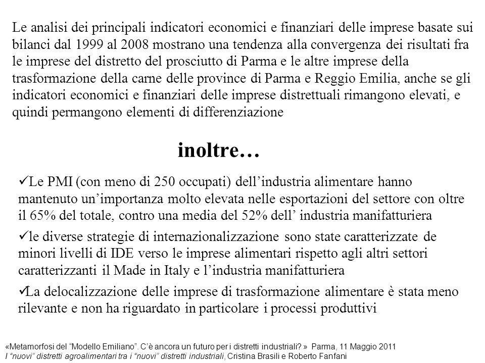 Le analisi dei principali indicatori economici e finanziari delle imprese basate sui bilanci dal 1999 al 2008 mostrano una tendenza alla convergenza d