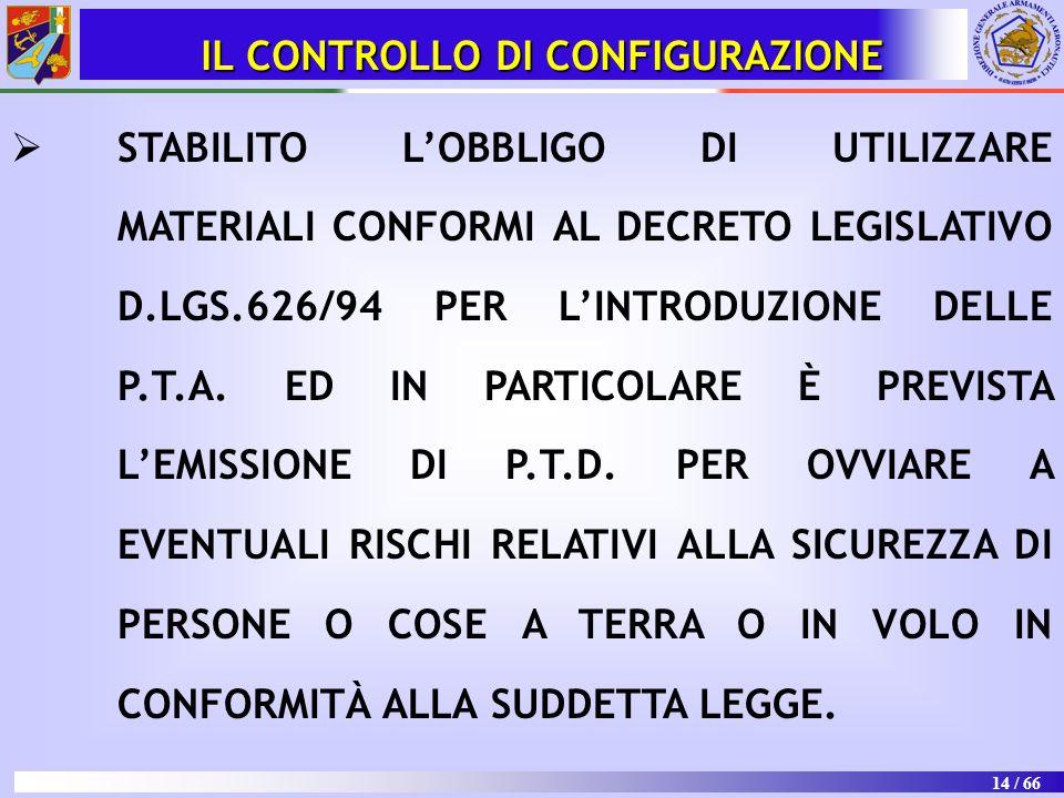 14 / 66   STABILITO L'OBBLIGO DI UTILIZZARE MATERIALI CONFORMI AL DECRETO LEGISLATIVO D.LGS.626/94 PER L'INTRODUZIONE DELLE P.T.A. ED IN PARTICOLARE