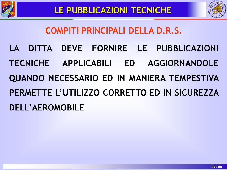 29 / 66 COMPITI PRINCIPALI DELLA D.R.S. LA DITTA DEVE FORNIRE LE PUBBLICAZIONI TECNICHE APPLICABILI ED AGGIORNANDOLE QUANDO NECESSARIO ED IN MANIERA T
