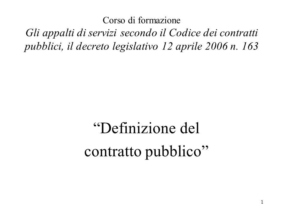 """1 Corso di formazione Gli appalti di servizi secondo il Codice dei contratti pubblici, il decreto legislativo 12 aprile 2006 n. 163 """"Definizione del c"""