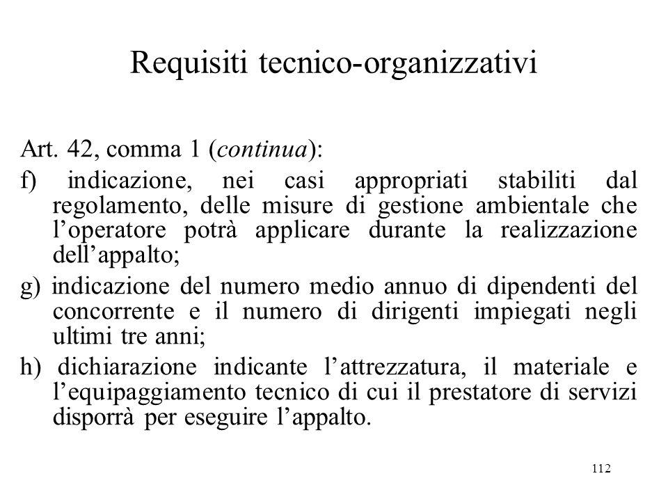 112 Requisiti tecnico-organizzativi Art. 42, comma 1 (continua): f) indicazione, nei casi appropriati stabiliti dal regolamento, delle misure di gesti
