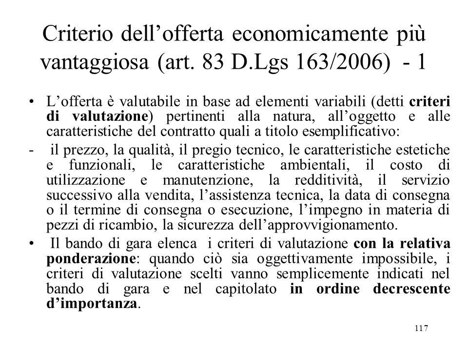 117 Criterio dell'offerta economicamente più vantaggiosa (art. 83 D.Lgs 163/2006) - 1 L'offerta è valutabile in base ad elementi variabili (detti crit