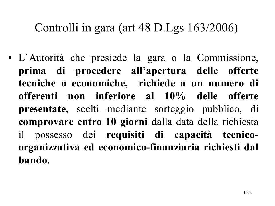 122 Controlli in gara (art 48 D.Lgs 163/2006) L'Autorità che presiede la gara o la Commissione, prima di procedere all'apertura delle offerte tecniche