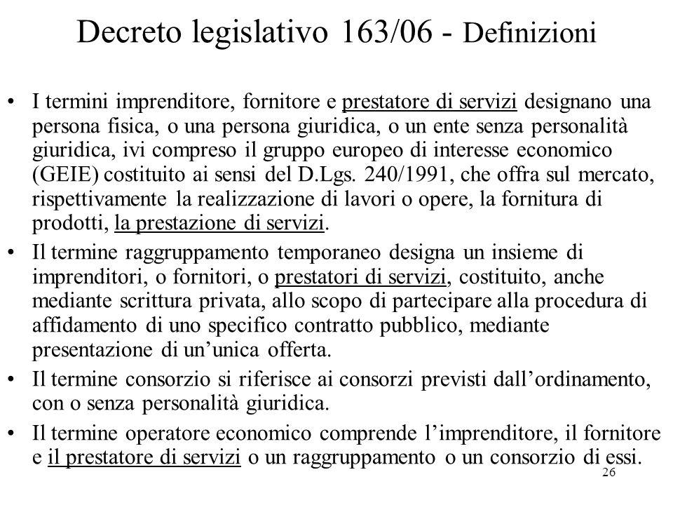 26 Decreto legislativo 163/06 - Definizioni I termini imprenditore, fornitore e prestatore di servizi designano una persona fisica, o una persona giur