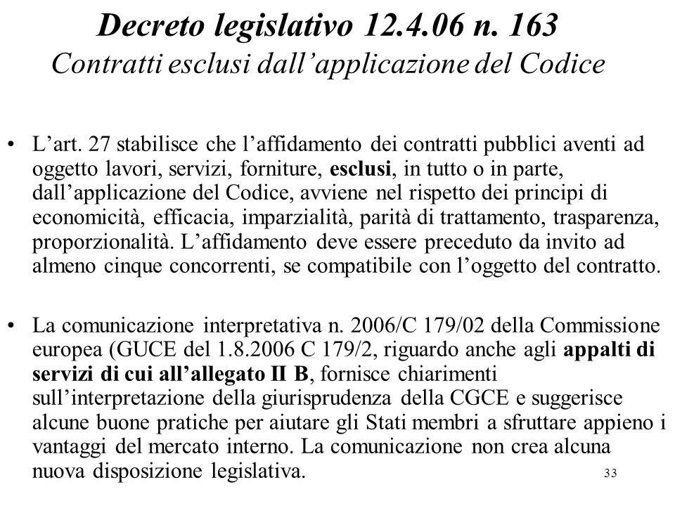 33 Decreto legislativo 12.4.06 n. 163 Contratti esclusi dall'applicazione del Codice L'art. 27 stabilisce che l'affidamento dei contratti pubblici ave