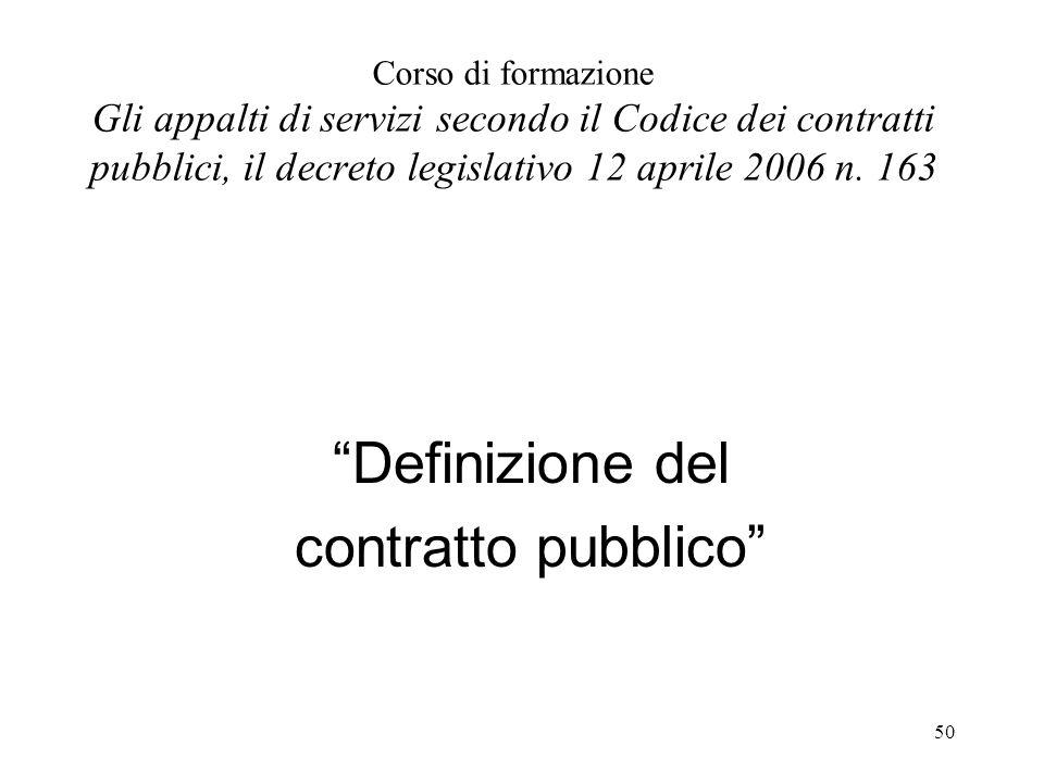 """50 Corso di formazione Gli appalti di servizi secondo il Codice dei contratti pubblici, il decreto legislativo 12 aprile 2006 n. 163 """"Definizione del"""