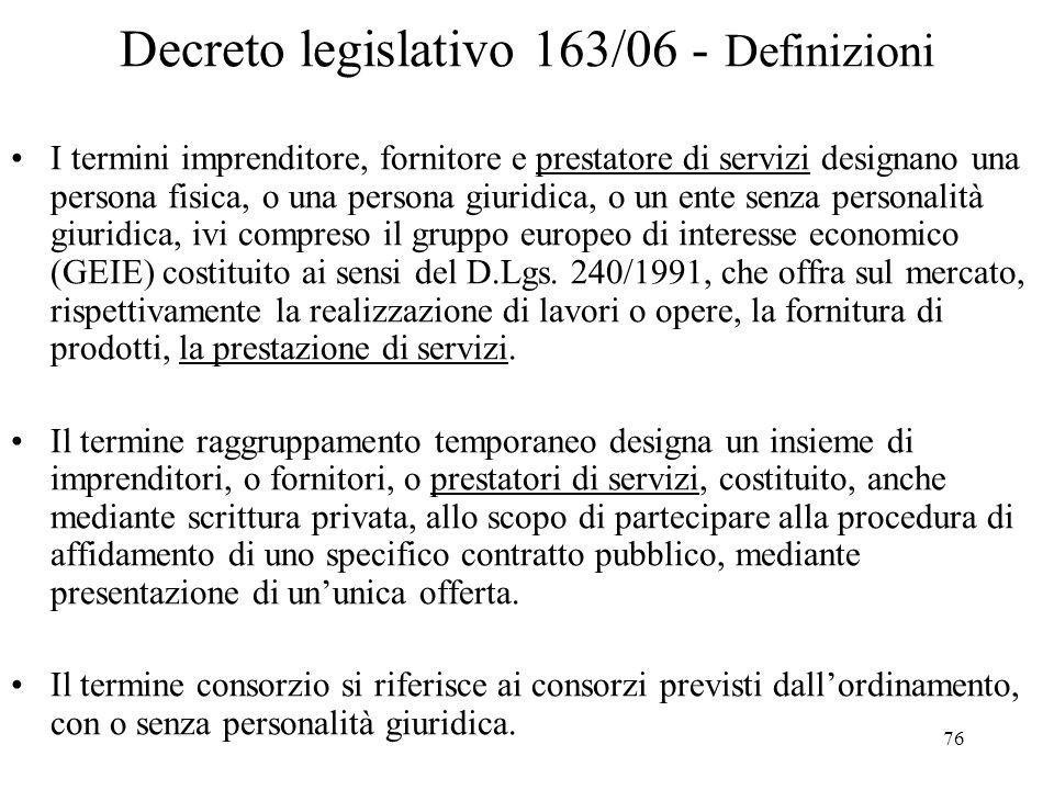 76 Decreto legislativo 163/06 - Definizioni I termini imprenditore, fornitore e prestatore di servizi designano una persona fisica, o una persona giur