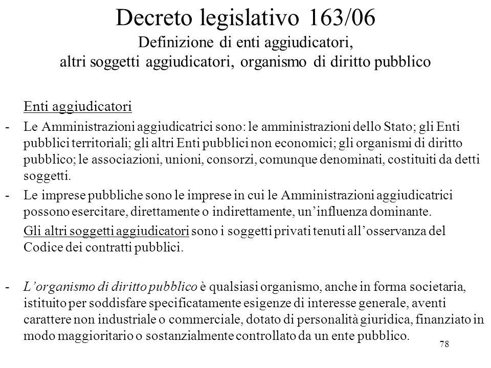 78 Decreto legislativo 163/06 Definizione di enti aggiudicatori, altri soggetti aggiudicatori, organismo di diritto pubblico Enti aggiudicatori -Le Am