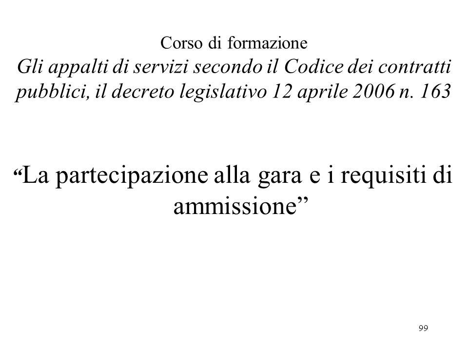 """99 Corso di formazione Gli appalti di servizi secondo il Codice dei contratti pubblici, il decreto legislativo 12 aprile 2006 n. 163 """" La partecipazio"""