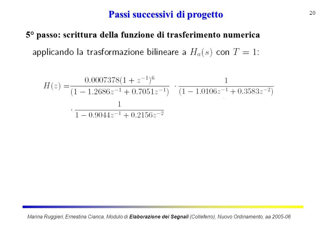 Marina Ruggieri, Ernestina Cianca, Modulo di Elaborazione dei Segnali (Colleferro), Nuovo Ordinamento, aa 2005-06 20 Passi successivi di progetto 5° p