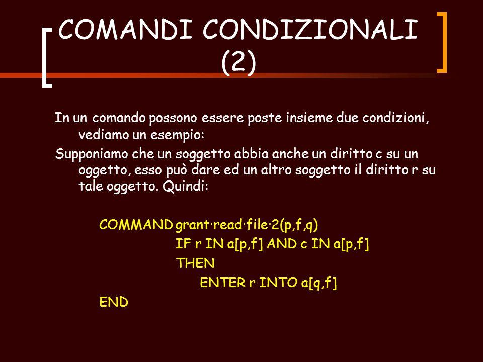 COMANDI CONDIZIONALI I privilegi attribuiti hai soggetti possono essere cambiati con dei comandi.