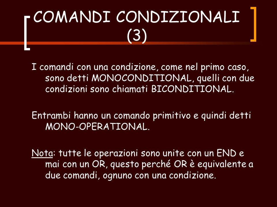 COMANDI CONDIZIONALI (2) In un comando possono essere poste insieme due condizioni, vediamo un esempio: Supponiamo che un soggetto abbia anche un diritto c su un oggetto, esso può dare ed un altro soggetto il diritto r su tale oggetto.