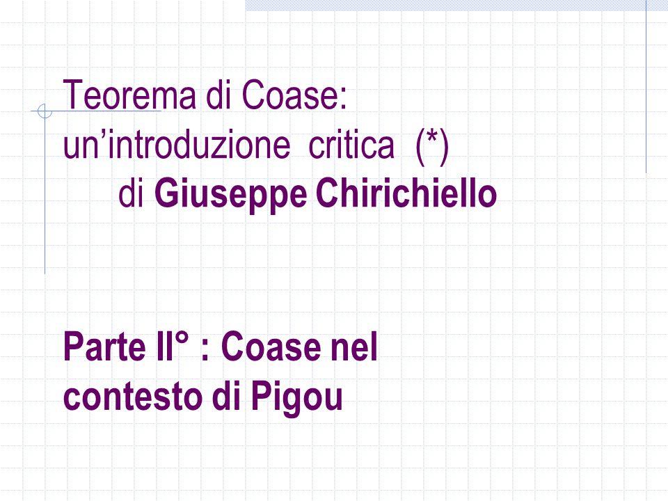 Teorema di Coase: un'introduzione critica (*) di Giuseppe Chirichiello Parte II° : Coase nel contesto di Pigou