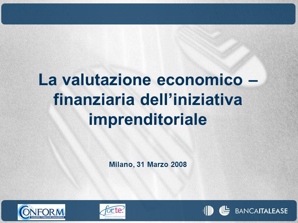 1 La valutazione economico – finanziaria dell'iniziativa imprenditoriale Milano, 31 Marzo 2008