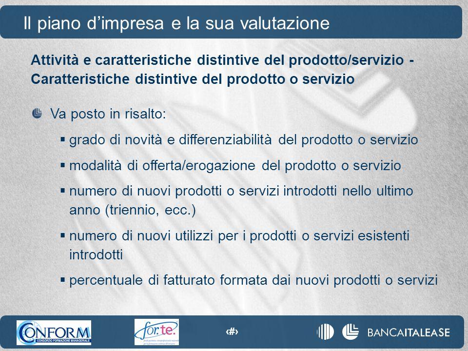 16 Attività e caratteristiche distintive del prodotto/servizio - Caratteristiche distintive del prodotto o servizio Il piano d'impresa e la sua valuta