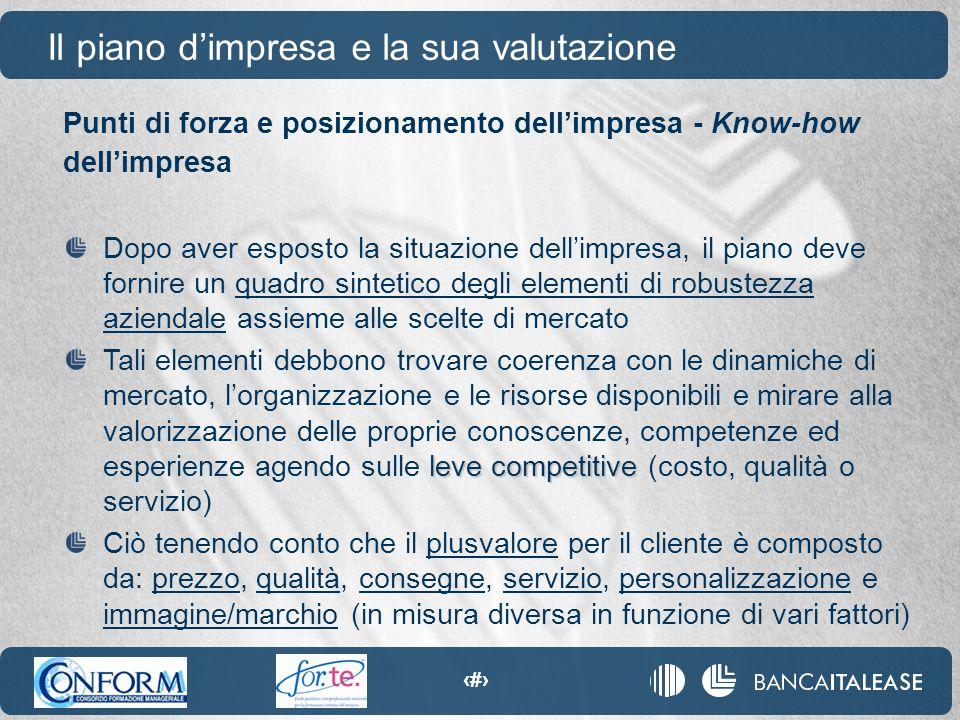 17 Punti di forza e posizionamento dell'impresa - Know-how dell'impresa Il piano d'impresa e la sua valutazione Dopo aver esposto la situazione dell'i