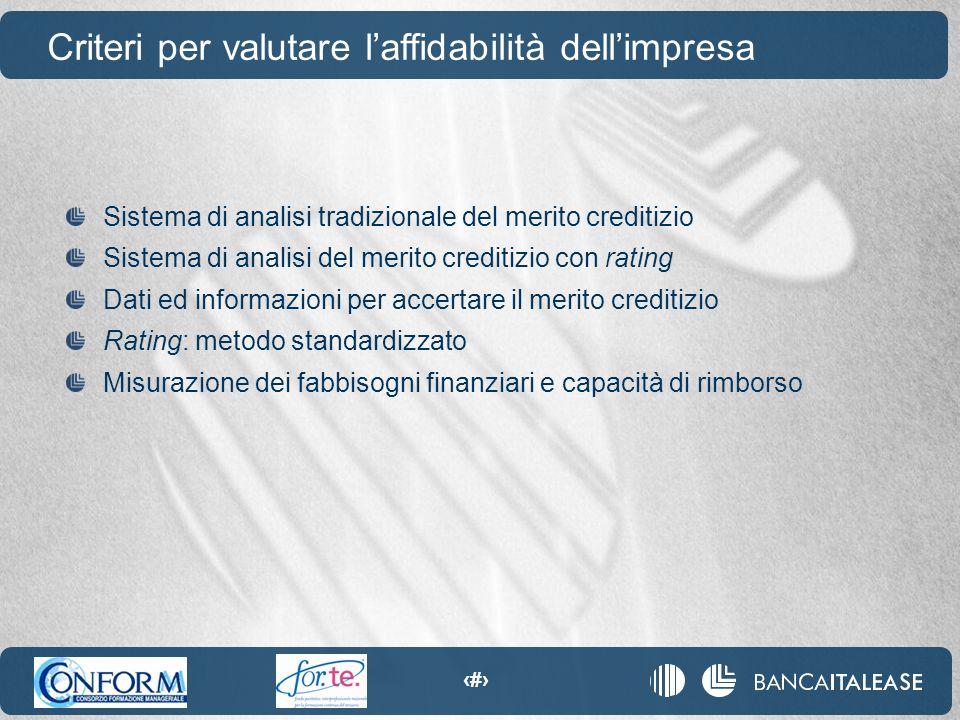23 Sistema di analisi tradizionale del merito creditizio Sistema di analisi del merito creditizio con rating Dati ed informazioni per accertare il mer