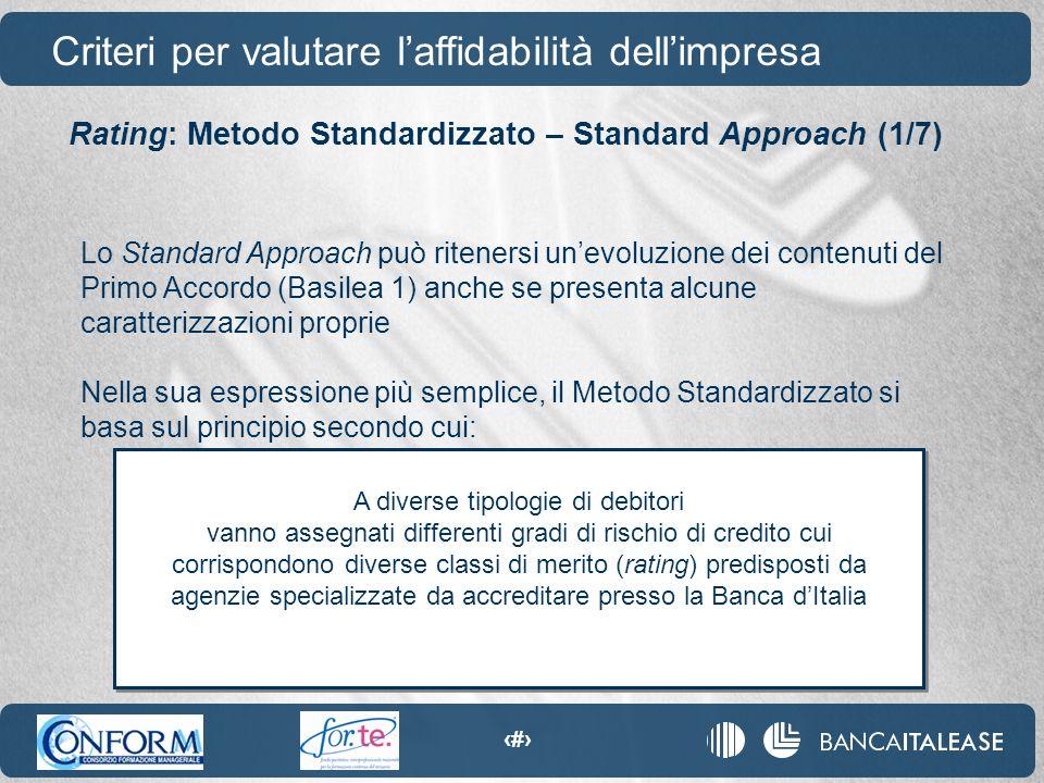 43 Lo Standard Approach può ritenersi un'evoluzione dei contenuti del Primo Accordo (Basilea 1) anche se presenta alcune caratterizzazioni proprie Nel
