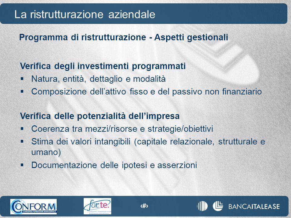 77 Programma di ristrutturazione - Aspetti gestionali La ristrutturazione aziendale Verifica degli investimenti programmati  Natura, entità, dettagli