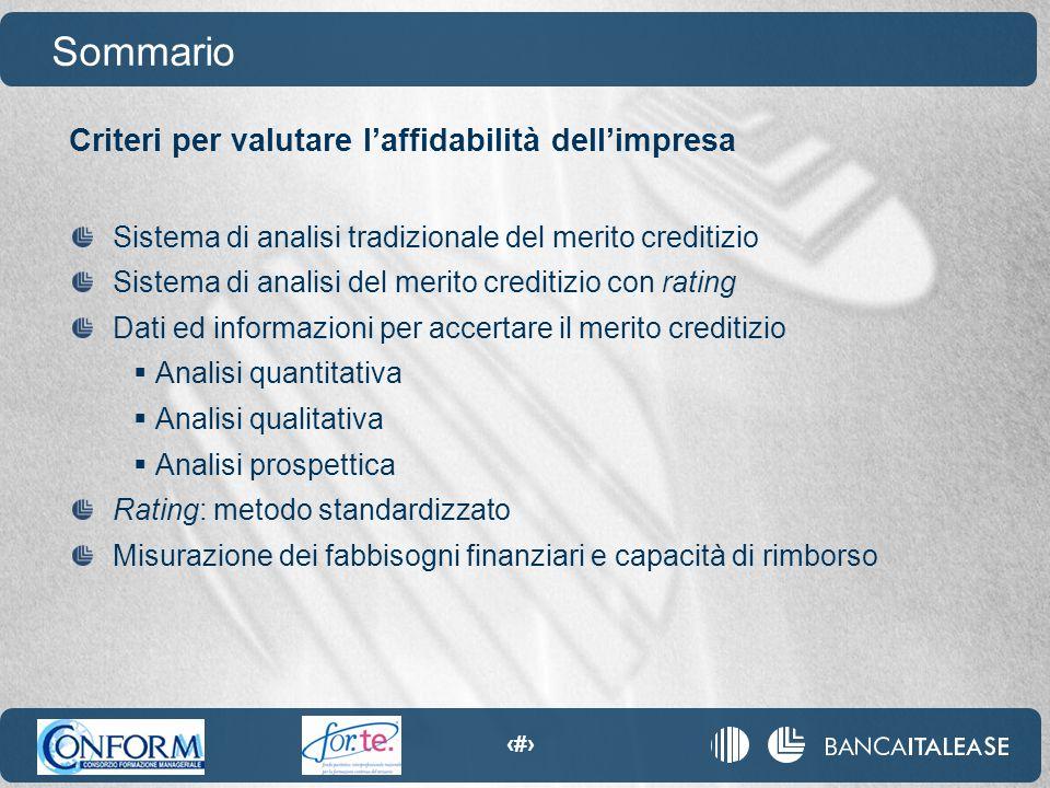 8 Criteri per valutare l'affidabilità dell'impresa Sommario Sistema di analisi tradizionale del merito creditizio Sistema di analisi del merito credit