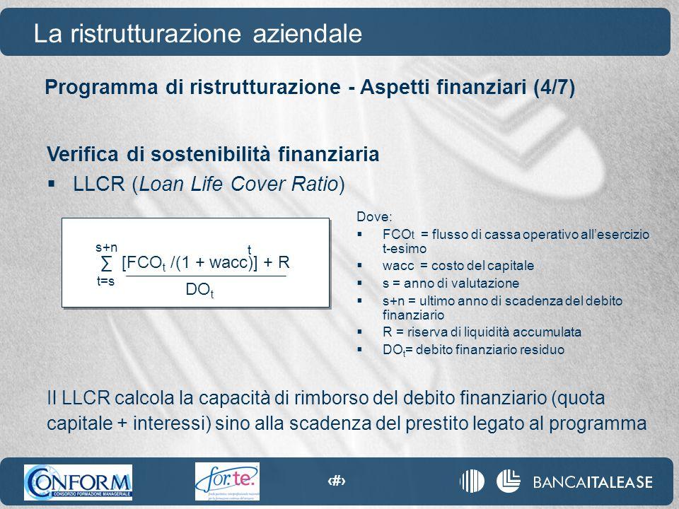 81 Programma di ristrutturazione - Aspetti finanziari (4/7) La ristrutturazione aziendale Verifica di sostenibilità finanziaria  LLCR (Loan Life Cove