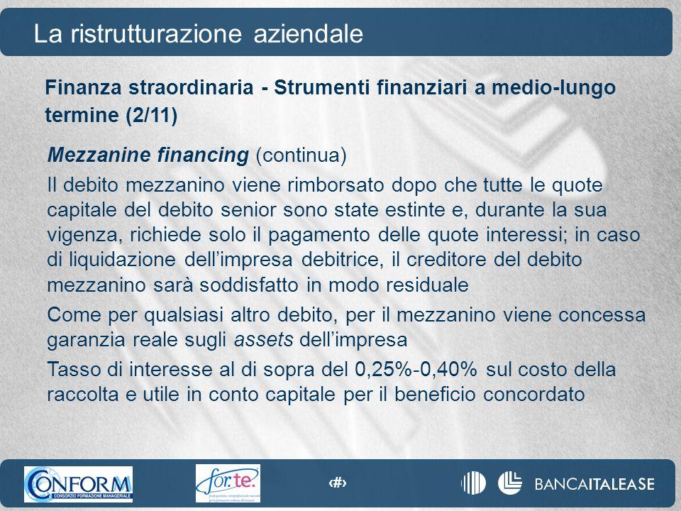 90 La ristrutturazione aziendale Mezzanine financing (continua) Il debito mezzanino viene rimborsato dopo che tutte le quote capitale del debito senio