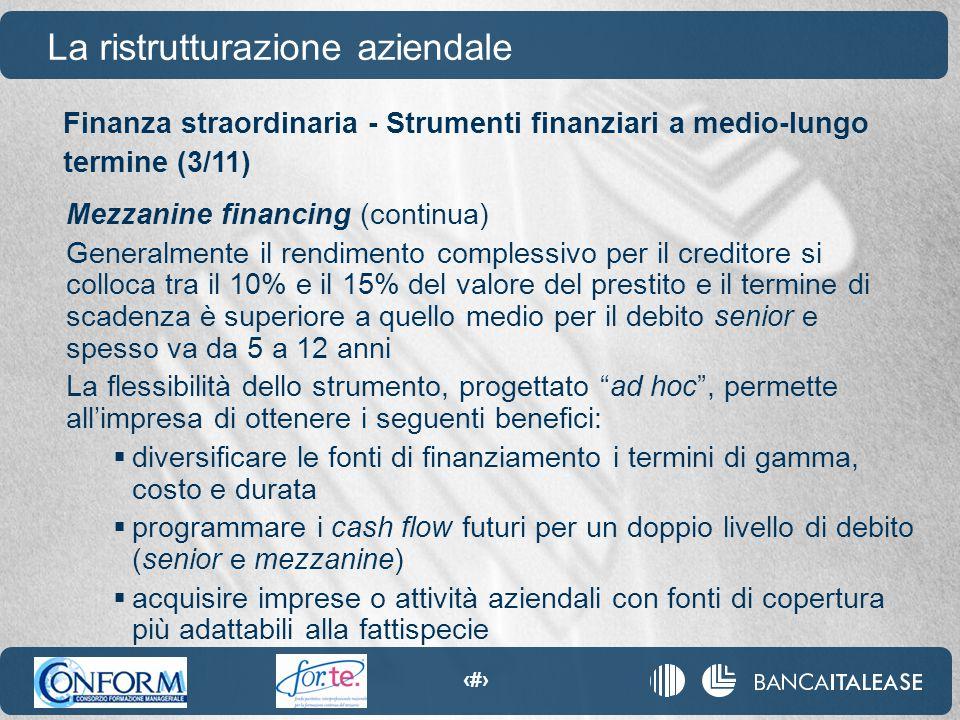 91 La ristrutturazione aziendale Mezzanine financing (continua) Generalmente il rendimento complessivo per il creditore si colloca tra il 10% e il 15%