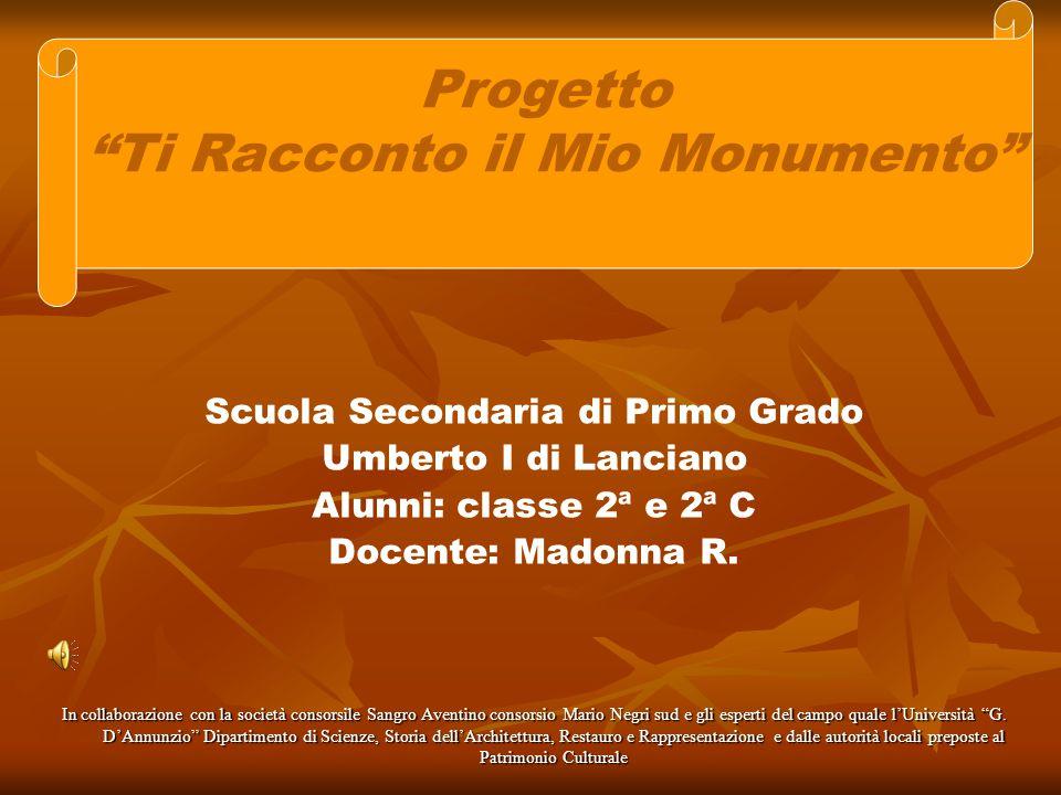 Scuola Secondaria di Primo Grado Umberto I di Lanciano Alunni: classe 2ª e 2ª C Docente: Madonna R.