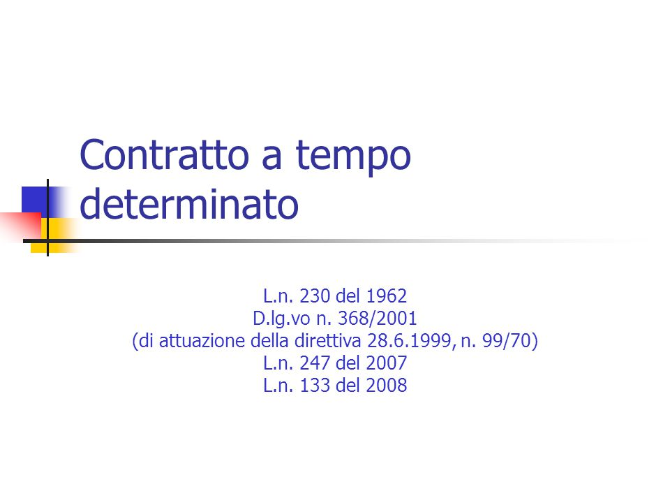 Contratto a tempo determinato L.n.230 del 1962 D.lg.vo n.