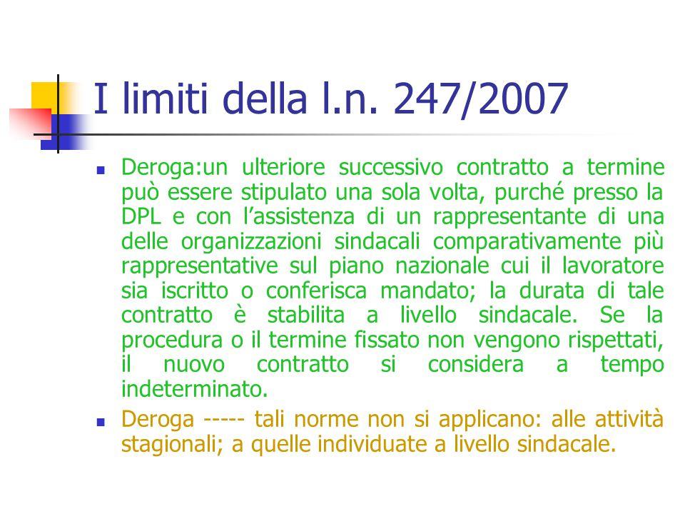 I limiti della l.n. 247/2007 Ferma restando la disciplina della successione di contratti e fatte salve diverse disposizioni di contratti collettivi st