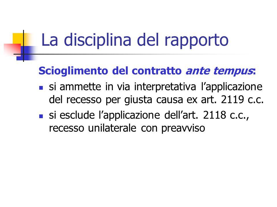 La disciplina del rapporto Formazione Il lavoratore assunto con contratto a tempo determinato dovrà ricevere una formazione sufficiente e adeguata all