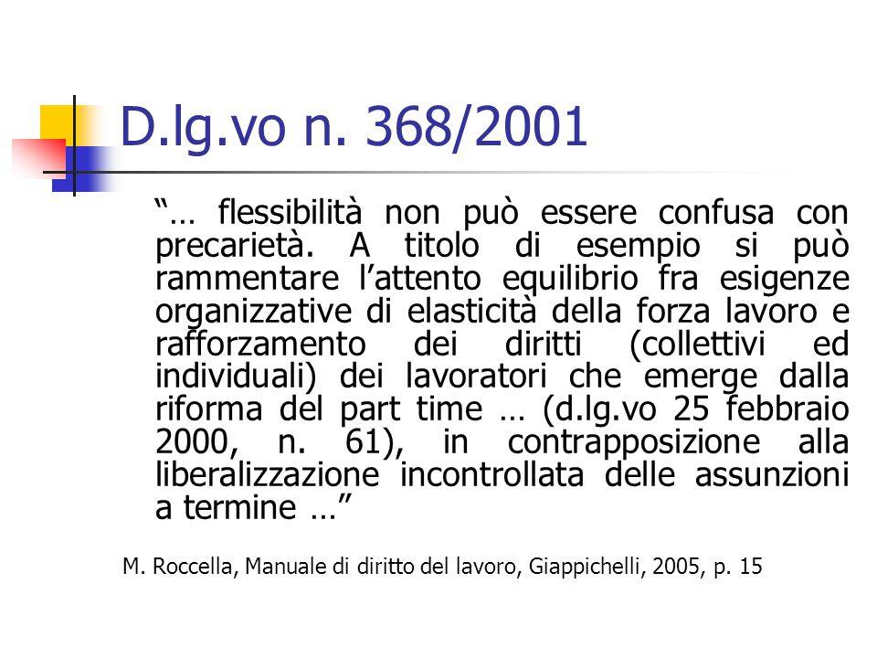 D.lg.vo n.368/2001 … flessibilità non può essere confusa con precarietà.