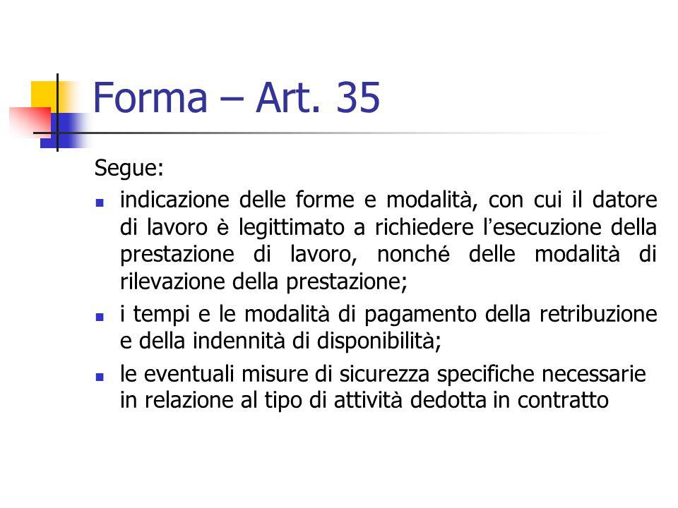 Forma – Art. 35 Il contratto di lavoro intermittente è stipulato in forma scritta ai fini della prova dei seguenti elementi: indicazione della durata
