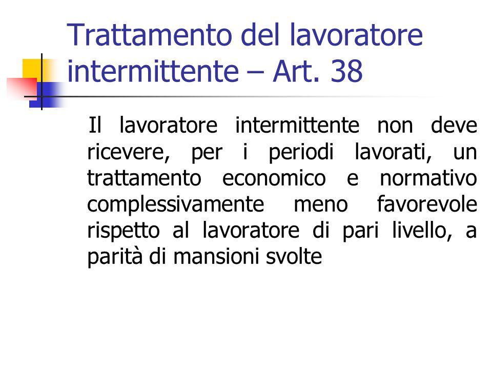 Lavoro intermittente per periodi predeterminati – Art. 37 Nel caso di lavoro intermittente per prestazioni da rendersi il fine settimana, nonché nei p