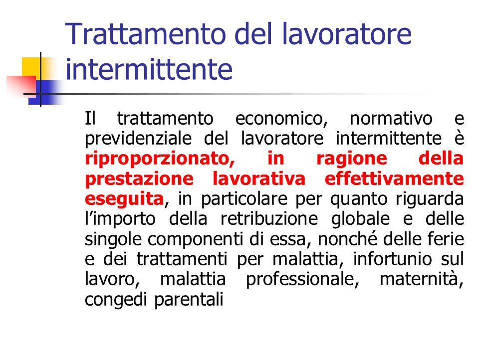 Trattamento del lavoratore intermittente – Art. 38 Il lavoratore intermittente non deve ricevere, per i periodi lavorati, un trattamento economico e n