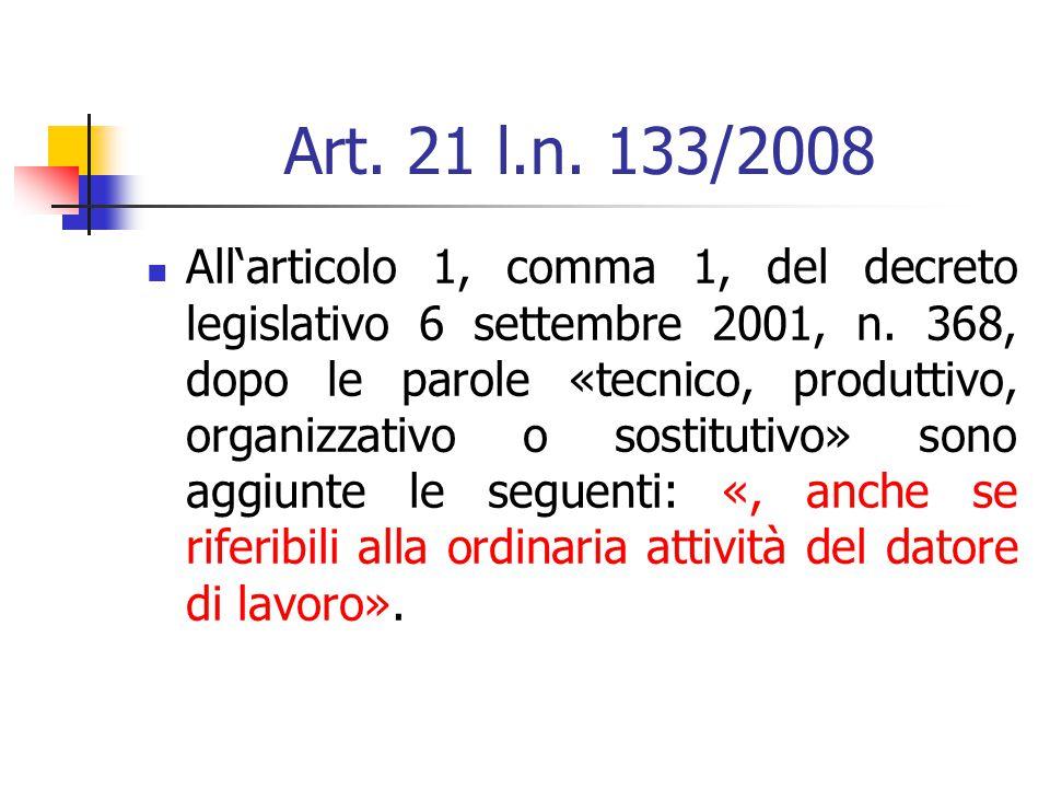 Art.21 l.n. 133/2008 All'articolo 1, comma 1, del decreto legislativo 6 settembre 2001, n.