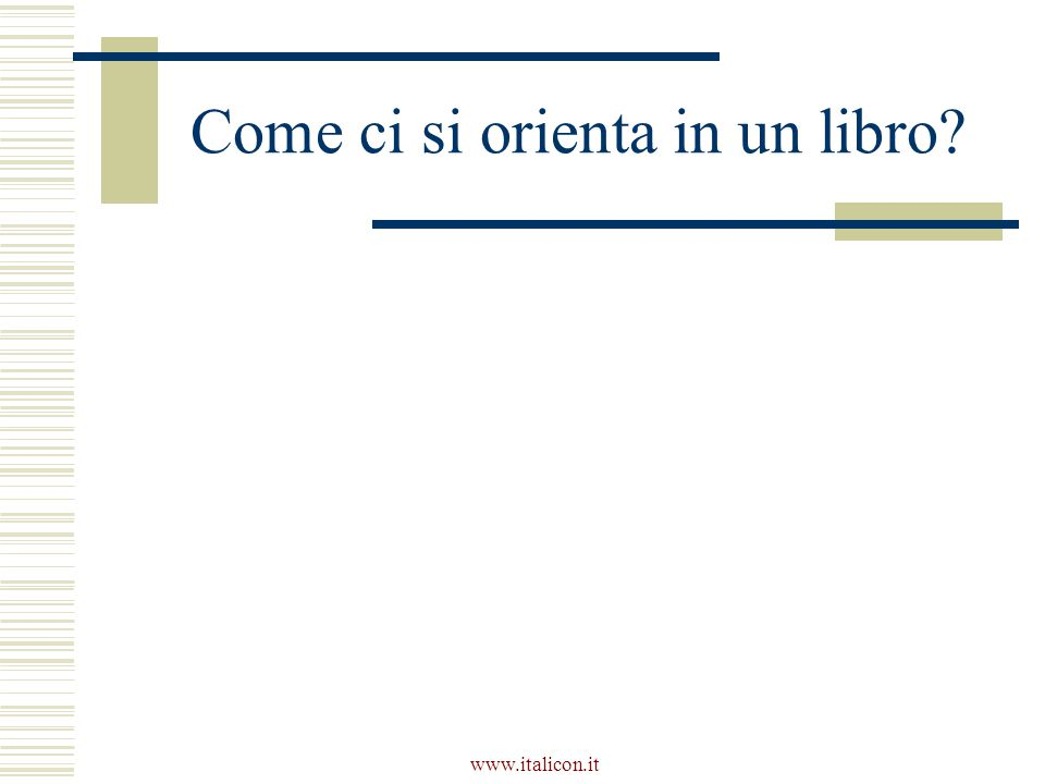 www.italicon.it Come ci si orienta in un libro?