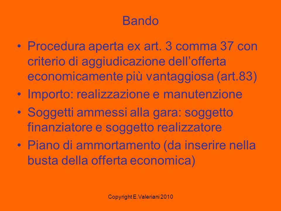Copyright E.Valeriani 2010 Bando Procedura aperta ex art.
