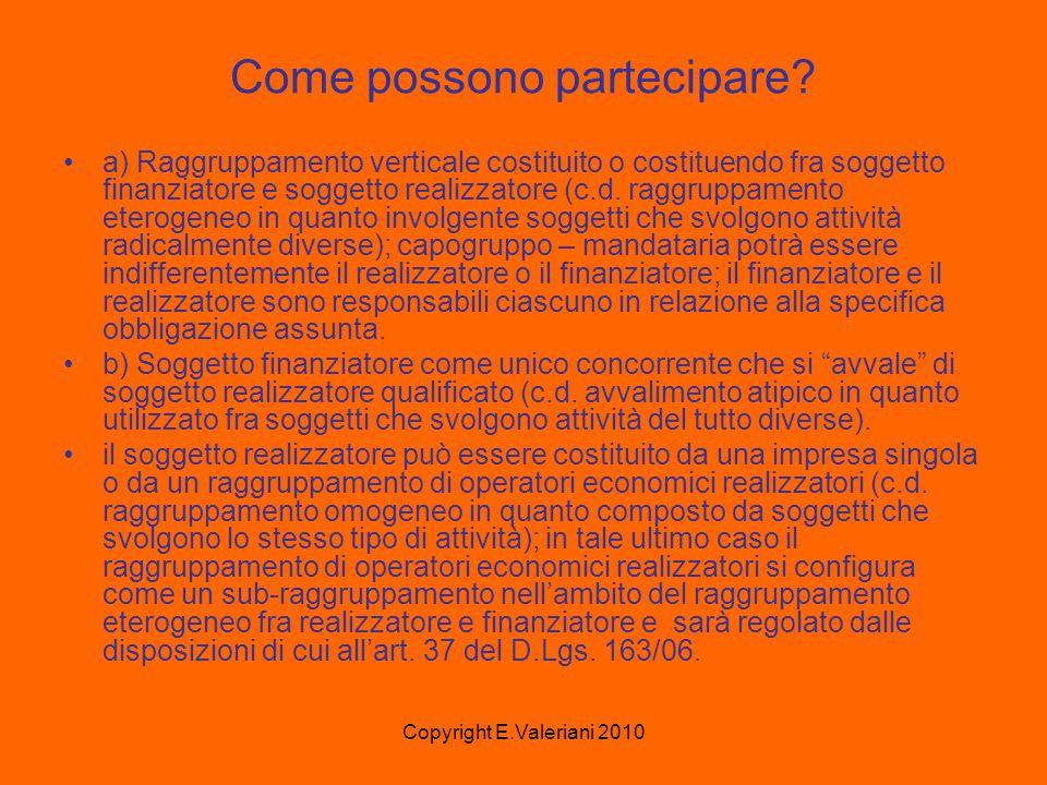 Copyright E.Valeriani 2010 Come possono partecipare.