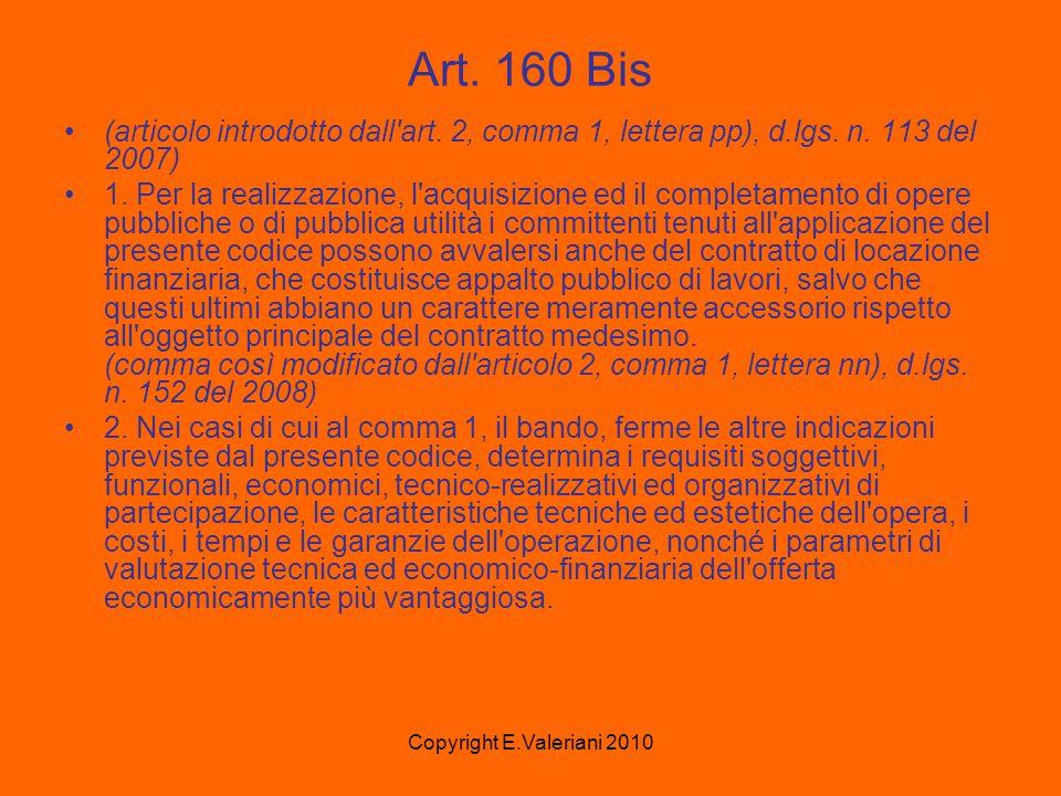 Copyright E.Valeriani 2010 Art. 160 Bis (articolo introdotto dall art.