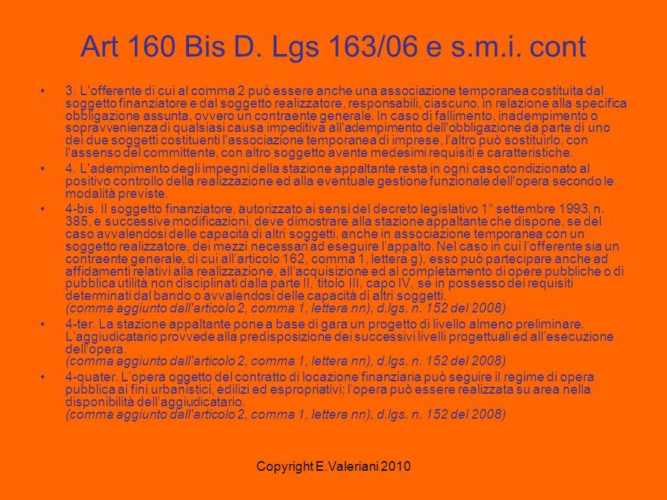 Copyright E.Valeriani 2010 Art 160 Bis D. Lgs 163/06 e s.m.i.