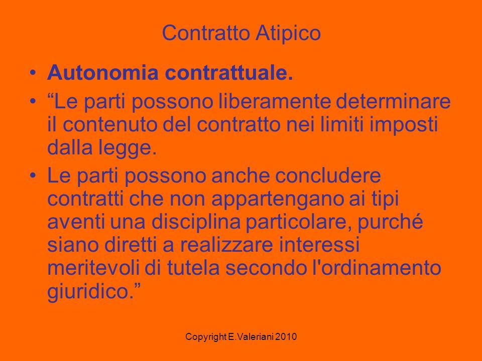 Copyright E.Valeriani 2010 Contratto Atipico Autonomia contrattuale.
