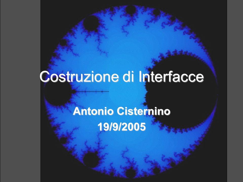 Costruzione di Interfacce Antonio Cisternino 19/9/2005