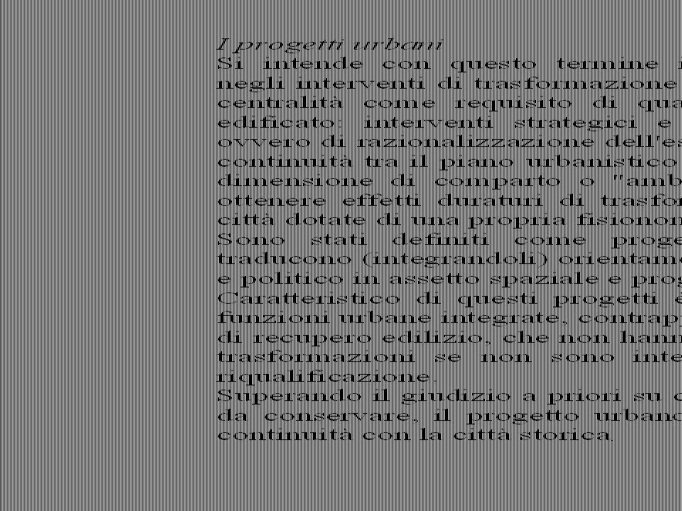 CINQUE PRINCIPI PER IL PROGETTO URBANO (Domenico Cecchini) - Il progetto urbano non è né un grande progetto di architettura né un piano urbanistico operativo inteso in senso tradizionale - Non è neanche un territorio di frontiera fra urbanistica ed architettura, quanto lo strumento per affrontare il passaggio dalla modernità alla post modernità o dalla città moderna alla città contemporanea.