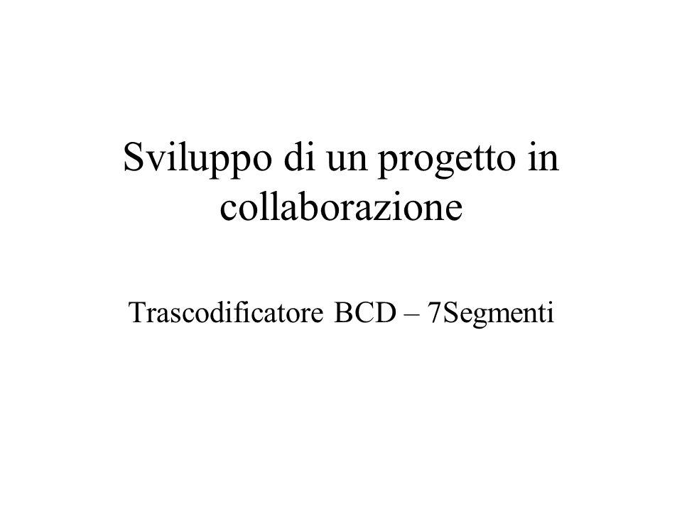 Target project 7Seg BCD To 7SEG To BCD X3X3 X2X2 X1X1 X0X0 Y3Y3 Y2Y2 Y1Y1 Y0Y0 CMP Modulo di Comparazione 4 4 Esito della comparazione 0 = diversi, 1 = uguali E 1