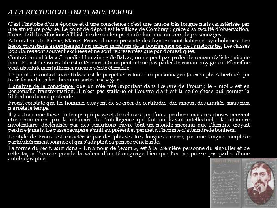 L'œuvre de Proust repose sur le thème du temps et sur le travail fait par l'écrivain qui cherche de recuperer le passè. La recherche se compose de plu