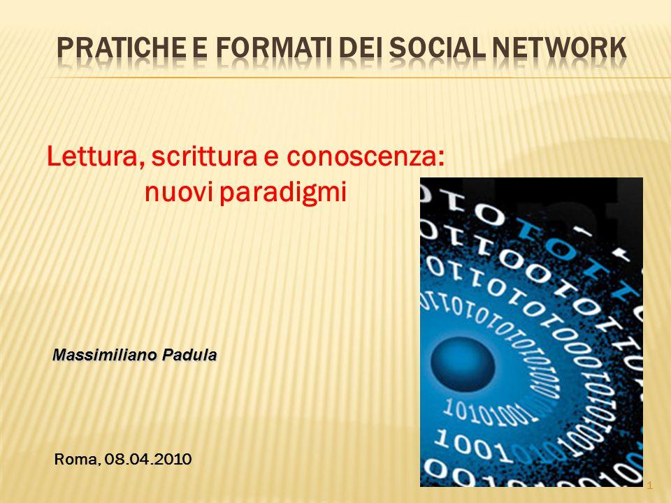 1 Lettura, scrittura e conoscenza: nuovi paradigmi Roma, 08.04.2010 1 Massimiliano Padula