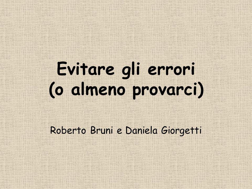 Evitare gli errori (o almeno provarci) Roberto Bruni e Daniela Giorgetti