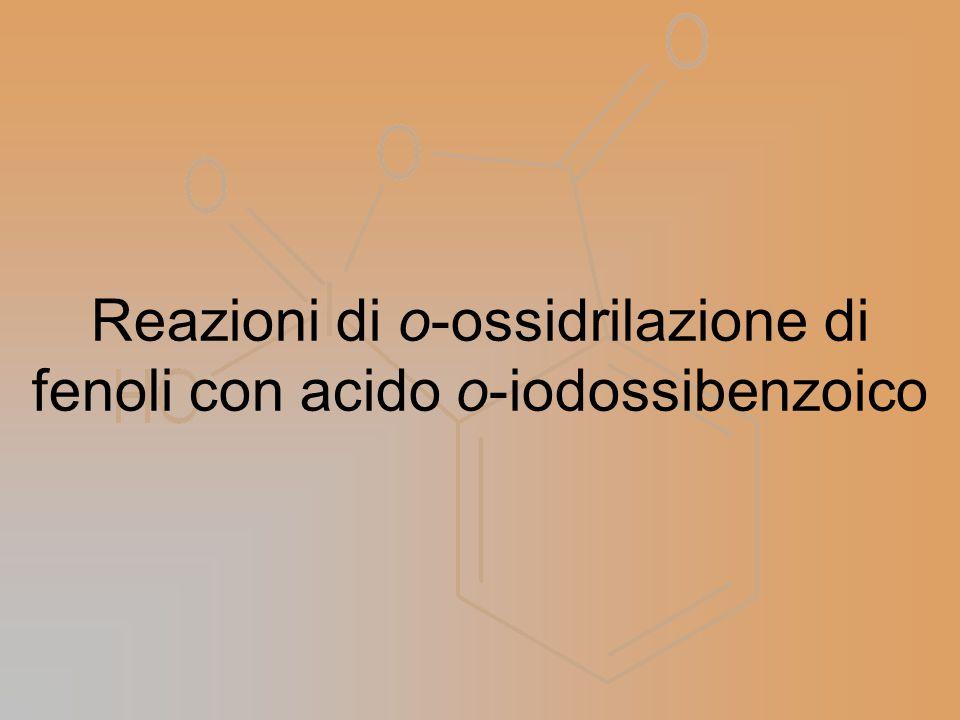 Reazioni di o-ossidrilazione di fenoli con acido o-iodossibenzoico