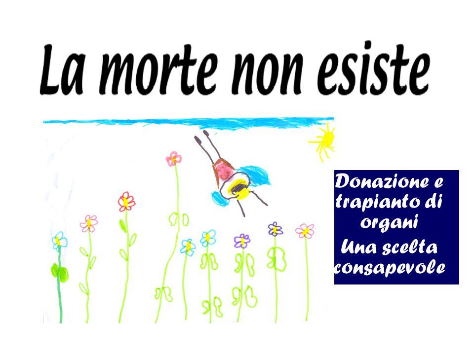 Donazione e trapianto di organi Una scelta consapevole